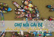 Chợ nổi Cái Bè - TOP 10 điểm đến hấp dẫn nhất Tiền Giang
