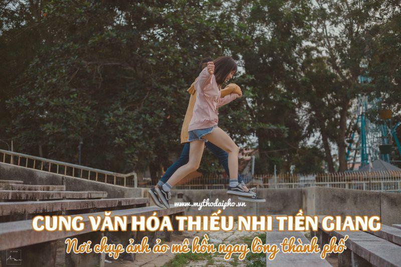 Cung văn hóa thiếu nhi Tiền Giang - nơi chụp ảnh ảo mê hồn ngay lòng thành phố
