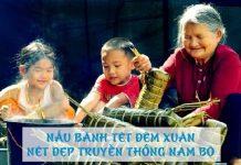 Nét đẹp nấu bánh tét đêm xuân của người Nam Bộ
